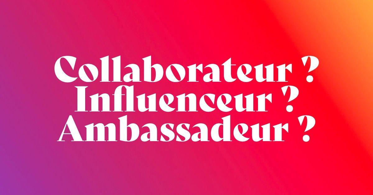 Le-collab-influenceur-comment-choisir-vos-ambassadeurs